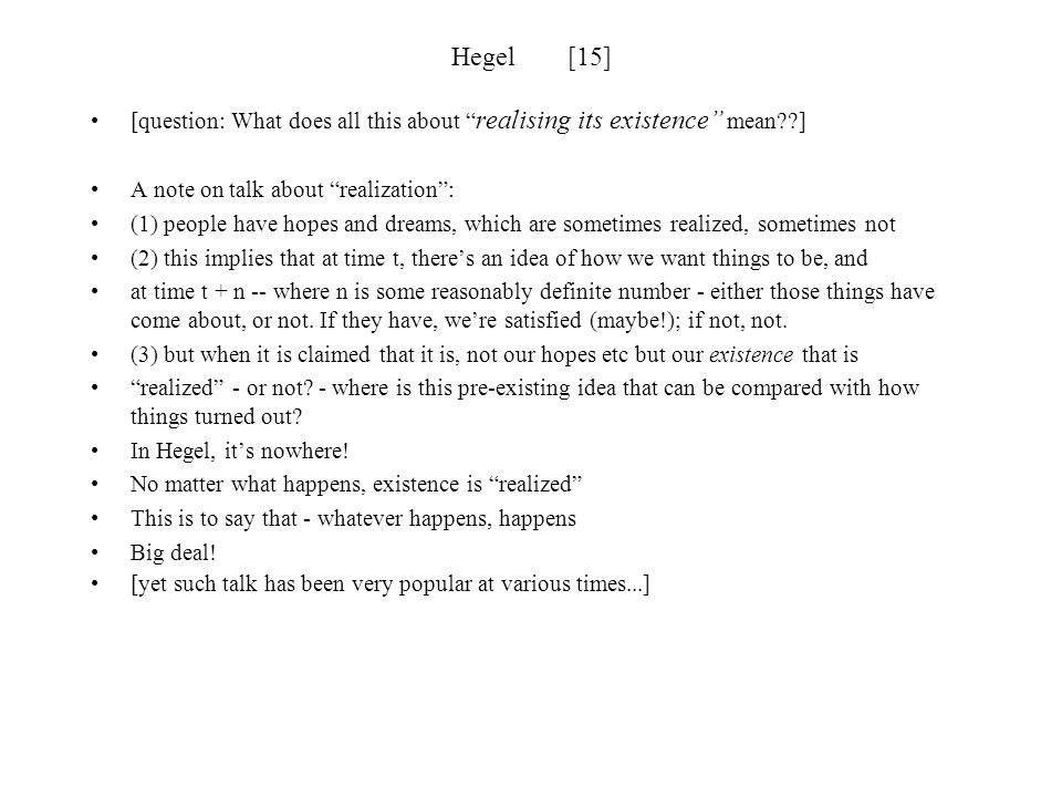Hegel [15] [question: What does all this about realising its existence mean ] A note on talk about realization :
